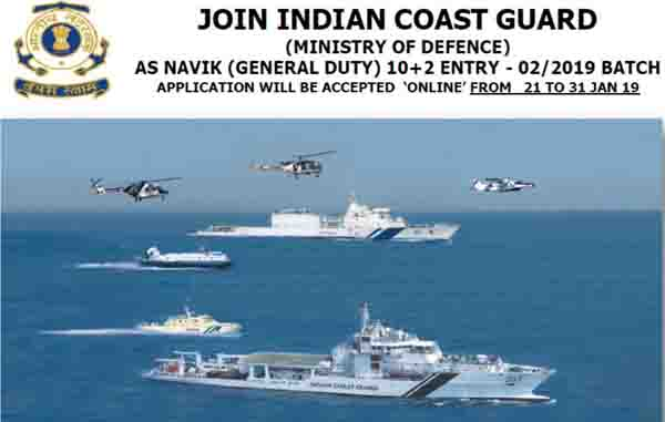 Indian Coast Guard Navik (GD) 10+2 Entry – 02-2019 Batch